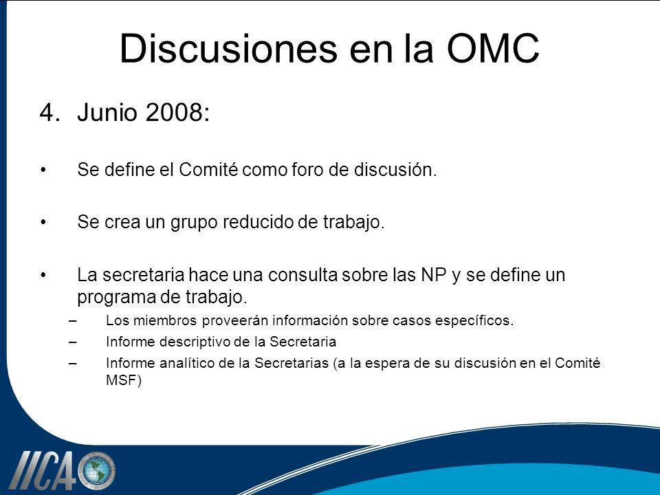 Discusiones en la OMC 4.Junio 2008: Se define el Comité como foro de discusión. Se crea un grupo reducido de trabajo. La secretaria hace una consulta