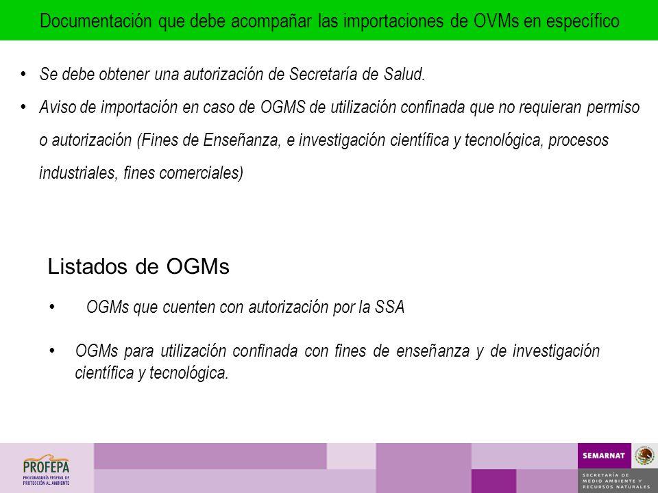 Documentación que debe acompañar las importaciones de OVMs en específico Se debe obtener una autorización de Secretaría de Salud. Aviso de importación