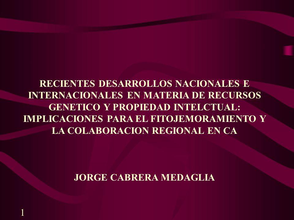 RECIENTES DESARROLLOS NACIONALES E INTERNACIONALES EN MATERIA DE RECURSOS GENETICO Y PROPIEDAD INTELCTUAL: IMPLICACIONES PARA EL FITOJEMORAMIENTO Y LA