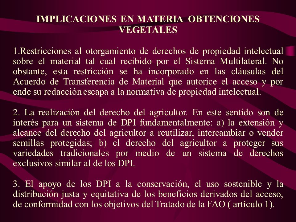 IMPLICACIONES EN MATERIA OBTENCIONES VEGETALES 1.Restricciones al otorgamiento de derechos de propiedad intelectual sobre el material tal cual recibid