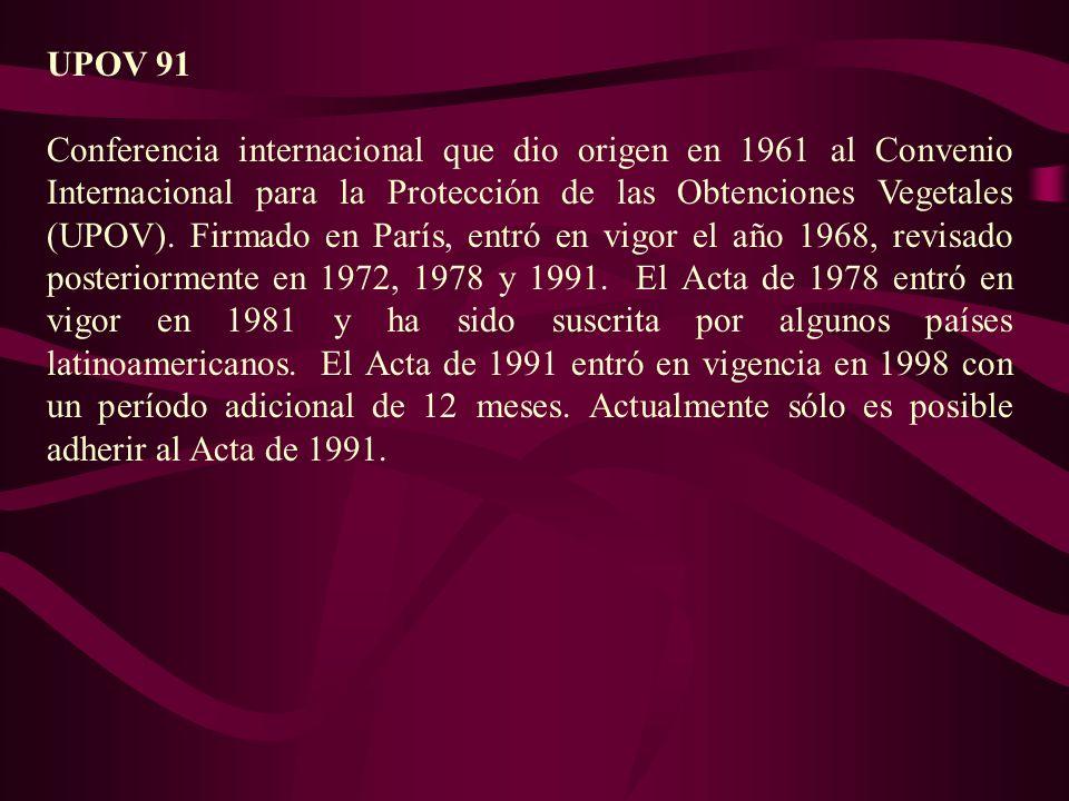 UPOV 91 Conferencia internacional que dio origen en 1961 al Convenio Internacional para la Protección de las Obtenciones Vegetales (UPOV). Firmado en