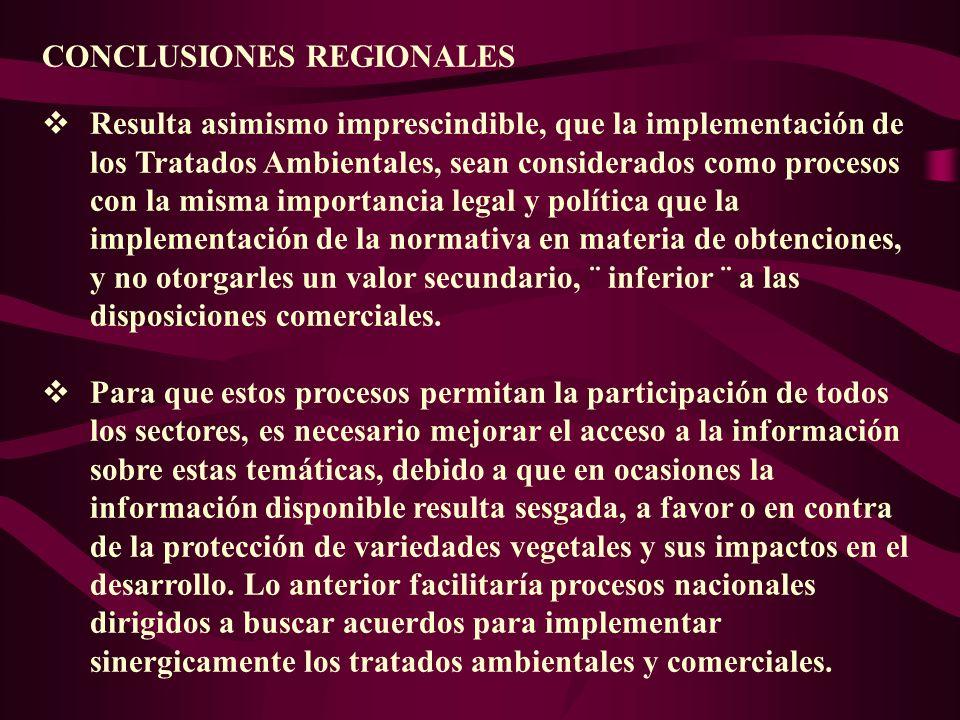 CONCLUSIONES REGIONALES Resulta asimismo imprescindible, que la implementación de los Tratados Ambientales, sean considerados como procesos con la mis