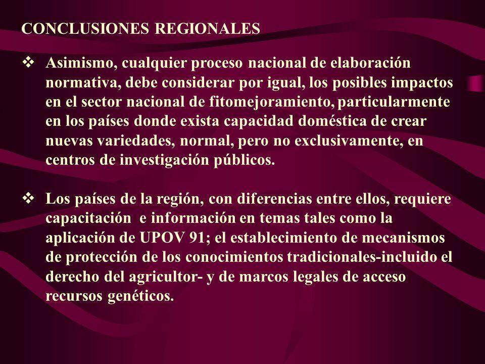 CONCLUSIONES REGIONALES Asimismo, cualquier proceso nacional de elaboración normativa, debe considerar por igual, los posibles impactos en el sector n