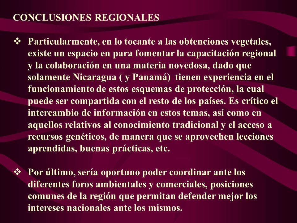 CONCLUSIONES REGIONALES Particularmente, en lo tocante a las obtenciones vegetales, existe un espacio en para fomentar la capacitación regional y la c