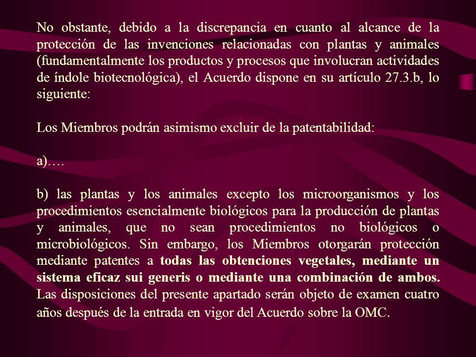 No obstante, debido a la discrepancia en cuanto al alcance de la protección de las invenciones relacionadas con plantas y animales (fundamentalmente l