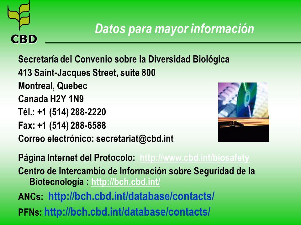 CBD Datos para mayor información Secretaría del Convenio sobre la Diversidad Biológica 413 Saint-Jacques Street, suite 800 Montreal, Quebec Canada H2Y
