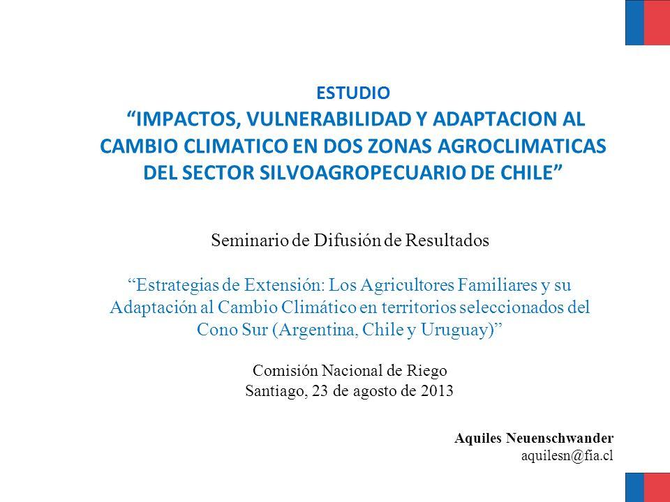 Antecedentes En 2010 finalizó el estudio Impactos, vulnerabilidad y adaptación al cambio climático en dos zonas agroclimáticas del sector silvoagropecuario de Chile.