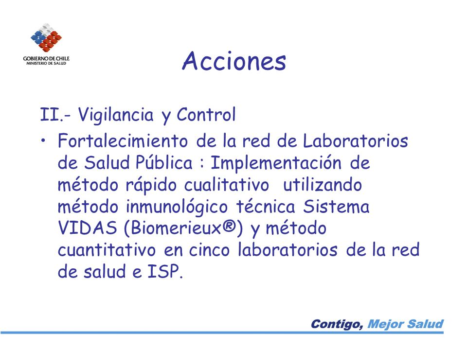 Acciones II.- Vigilancia y Control Fortalecimiento de la red de Laboratorios de Salud Pública : Implementación de método rápido cualitativo utilizando