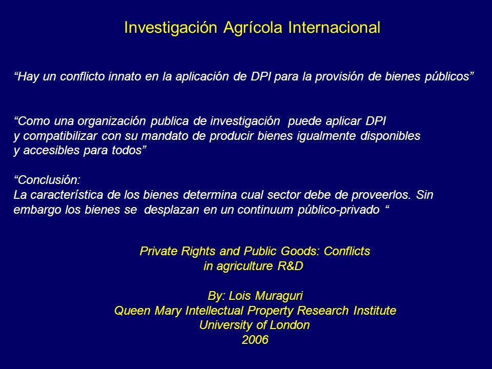 Hay un conflicto innato en la aplicación de DPI para la provisión de bienes públicos Como una organización publica de investigación puede aplicar DPI