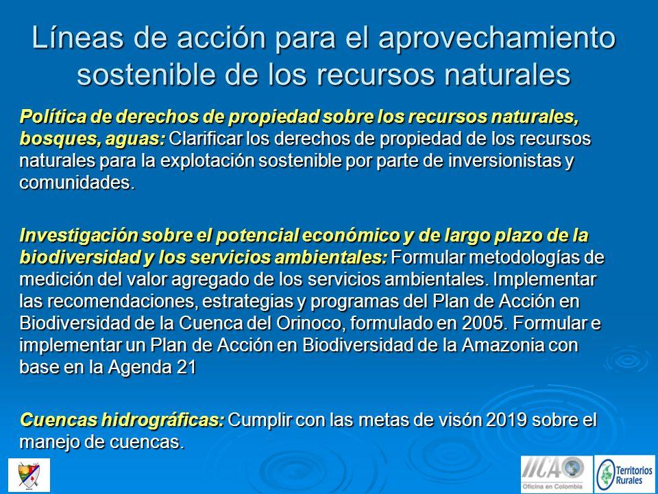 Líneas de acción para el aprovechamiento sostenible de los recursos naturales Política de derechos de propiedad sobre los recursos naturales, bosques,