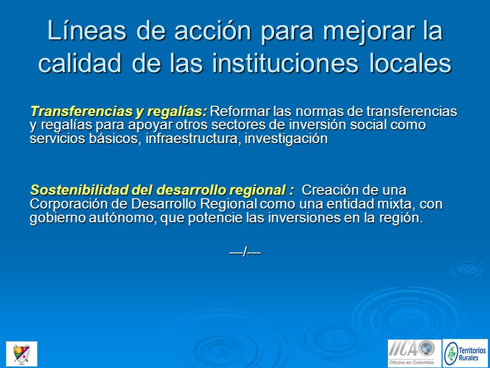 Transferencias y regalías: Reformar las normas de transferencias y regalías para apoyar otros sectores de inversión social como servicios básicos, inf