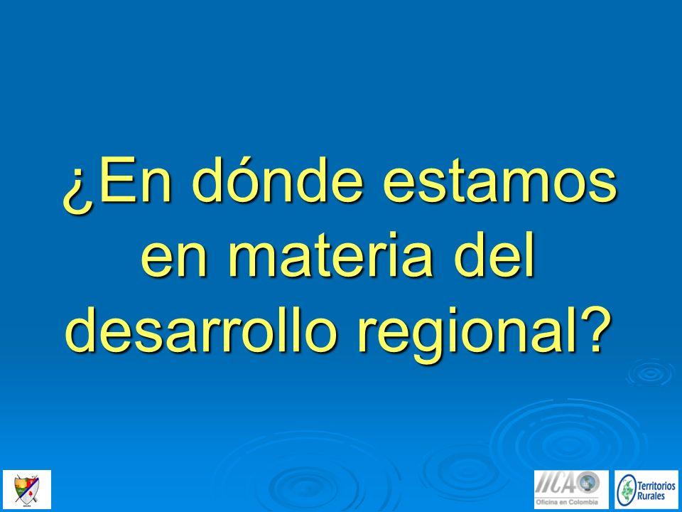 ¿En dónde estamos en materia del desarrollo regional?