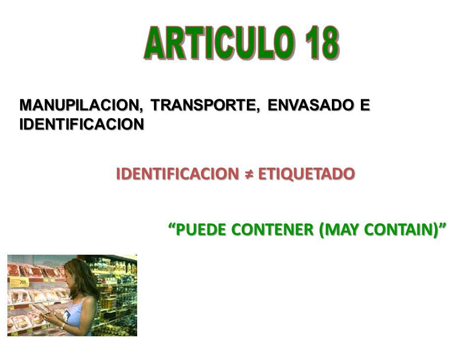 MANUPILACION, TRANSPORTE, ENVASADO E IDENTIFICACION IDENTIFICACION ETIQUETADO PUEDE CONTENER (MAY CONTAIN)