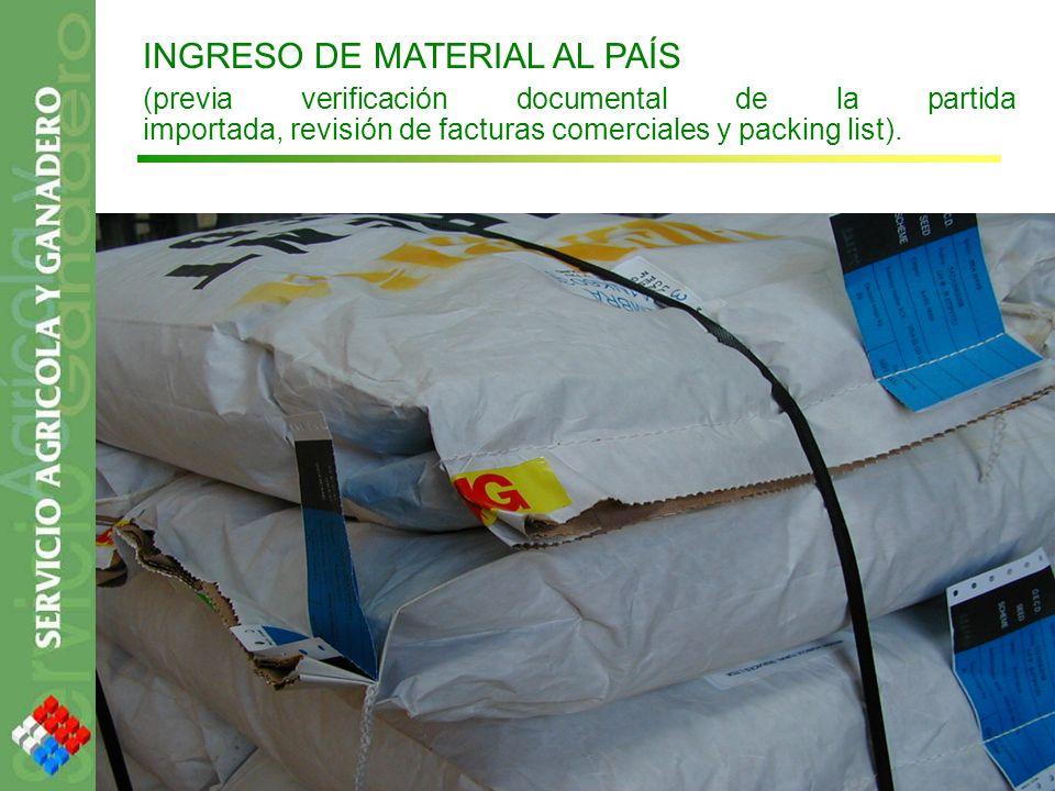 INGRESO DE MATERIAL AL PAÍS (previa verificación documental de la partida importada, revisión de facturas comerciales y packing list).