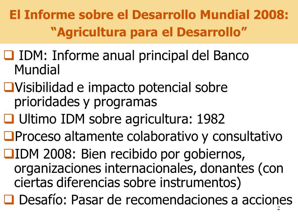 2 El Informe sobre el Desarrollo Mundial 2008: Agricultura para el Desarrollo IDM: Informe anual principal del Banco Mundial Visibilidad e impacto pot