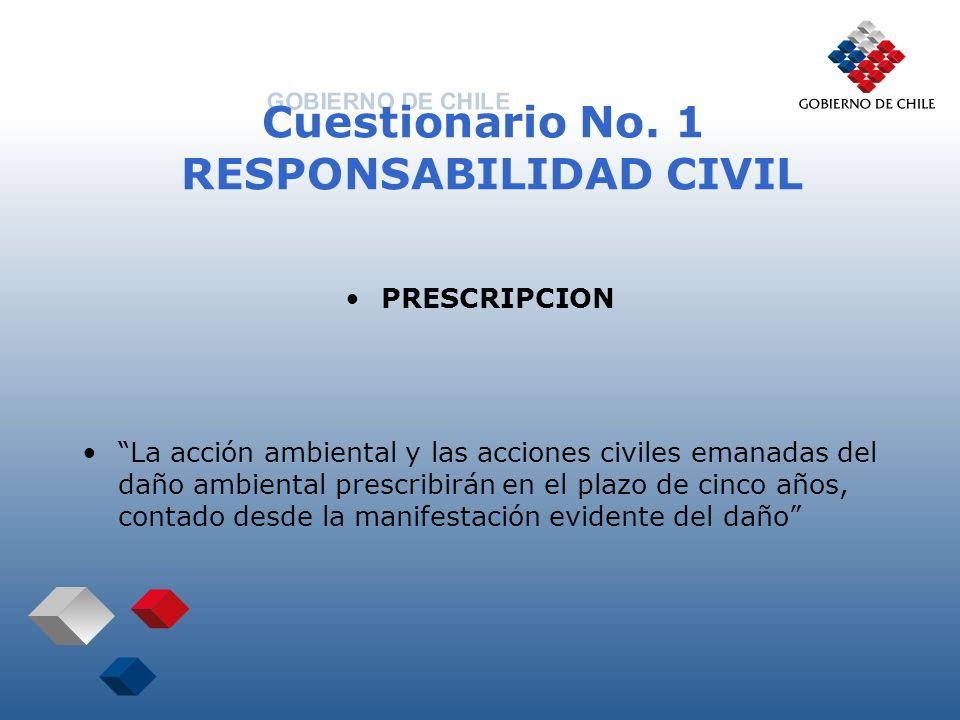 Cuestionario No. 1 RESPONSABILIDAD CIVIL PRESCRIPCION La acción ambiental y las acciones civiles emanadas del daño ambiental prescribirán en el plazo