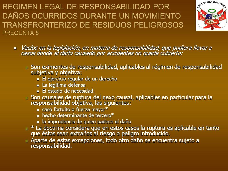 REGIMEN LEGAL DE RESPONSABILIDAD POR DAÑOS OCURRIDOS DURANTE UN MOVIMIENTO TRANSFRONTERIZO DE RESIDUOS PELIGROSOS PREGUNTA 8 Vacíos en la legislación,