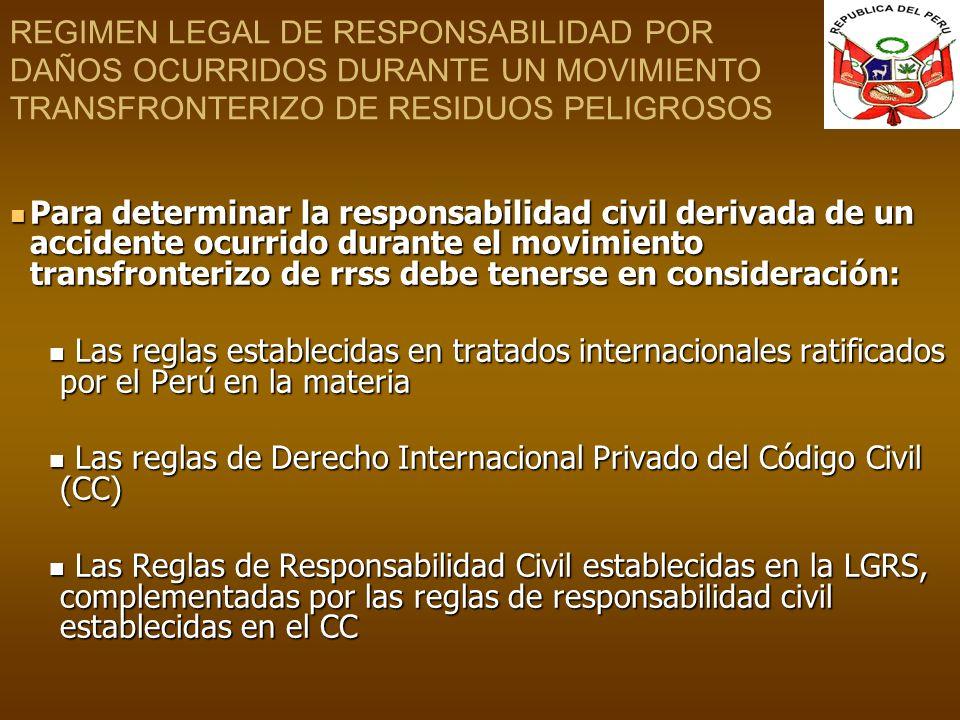 REGIMEN LEGAL DE RESPONSABILIDAD POR DAÑOS OCURRIDOS DURANTE UN MOVIMIENTO TRANSFRONTERIZO DE RESIDUOS PELIGROSOS Para determinar la responsabilidad c