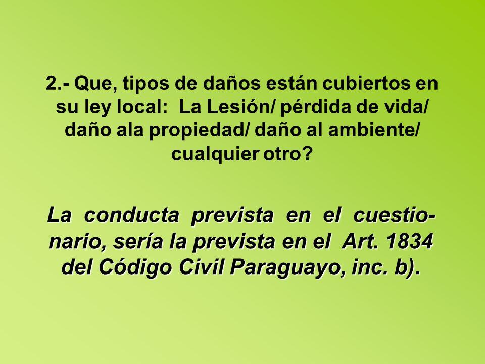 7.- Existe algún seguro que cubra los daños contemplados por el Protocolo.