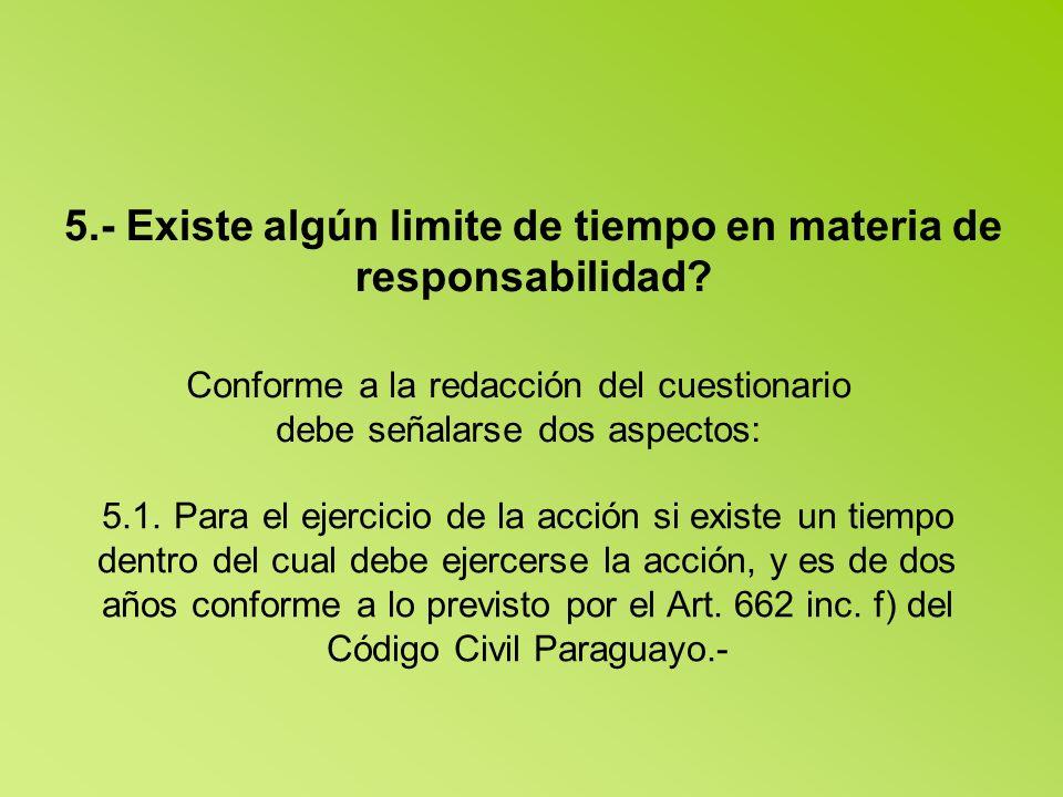 5.- Existe algún limite de tiempo en materia de responsabilidad.