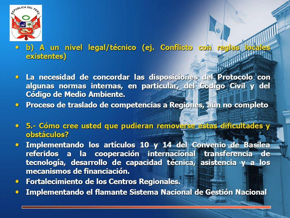 6.- Qué acciones podrían ser emprendidas por la Secretaría de la Convención de Basilea para facilitar la ratificación del Protocolo por su país.