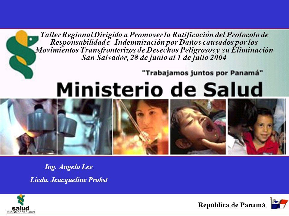 República de Panamá Ministerio de Salud Taller Regional Dirigido a Promover la Ratificación del Protocolo de Responsabilidad e Indemnización por Daños