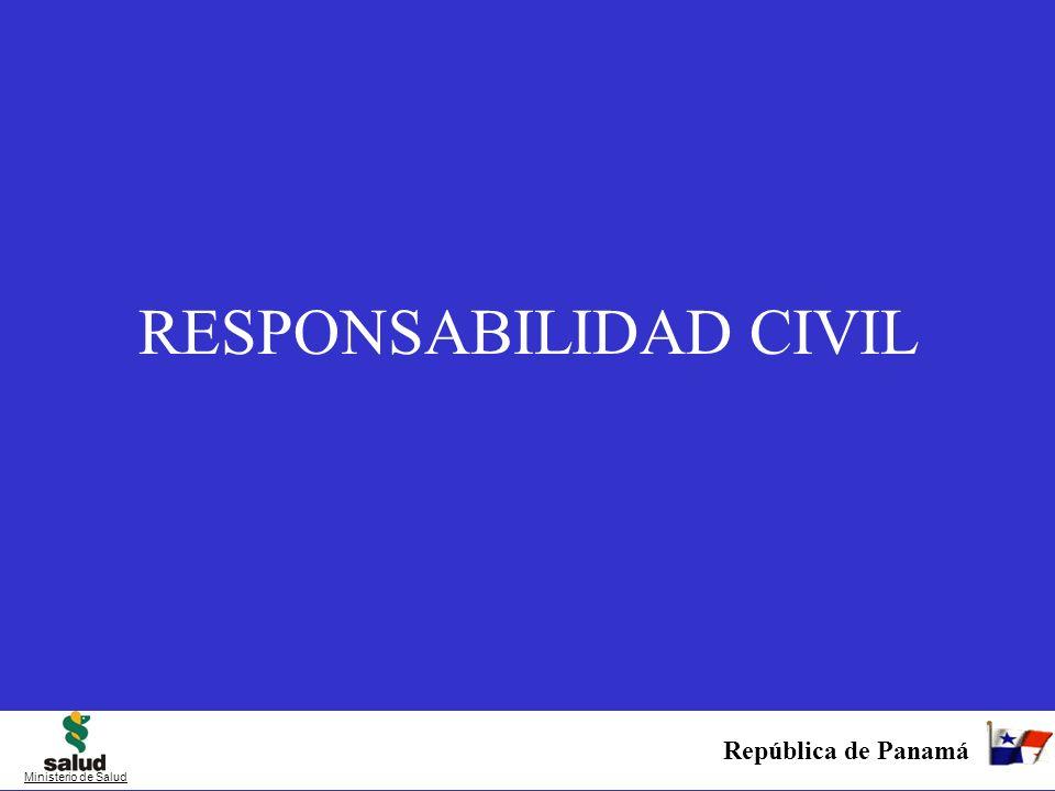 República de Panamá Ministerio de Salud RESPONSABILIDAD CIVIL