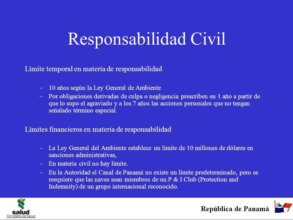 República de Panamá Ministerio de Salud Responsabilidad Civil Límite temporal en materia de responsabilidad –10 años según la Ley General de Ambiente