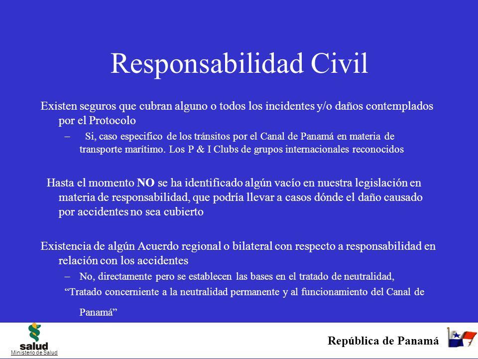 República de Panamá Ministerio de Salud Responsabilidad Civil Existen seguros que cubran alguno o todos los incidentes y/o daños contemplados por el P