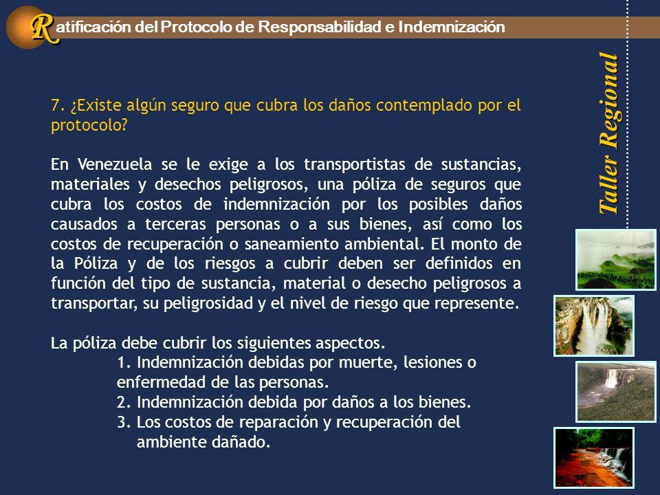 Taller Regional atificación del Protocolo de Responsabilidad e Indemnización R R 7.