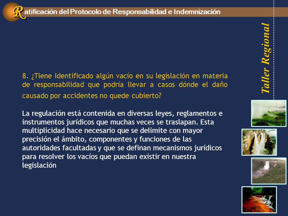 Taller Regional atificación del Protocolo de Responsabilidad e Indemnización R R 8.