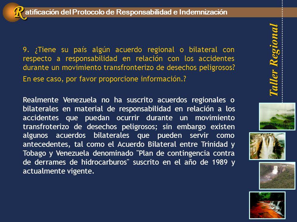 Taller Regional atificación del Protocolo de Responsabilidad e Indemnización R R 9.