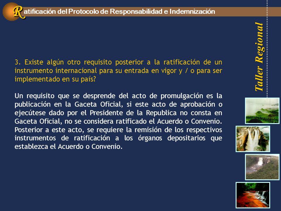 Taller Regional atificación del Protocolo de Responsabilidad e Indemnización R R 3.