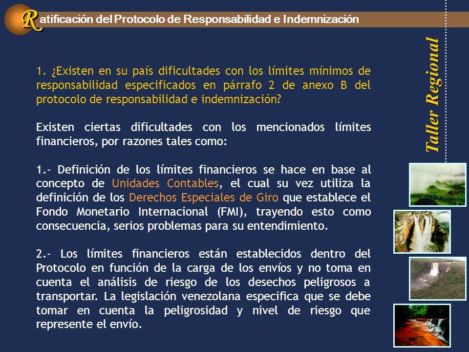 Taller Regional atificación del Protocolo de Responsabilidad e Indemnización R R 1.