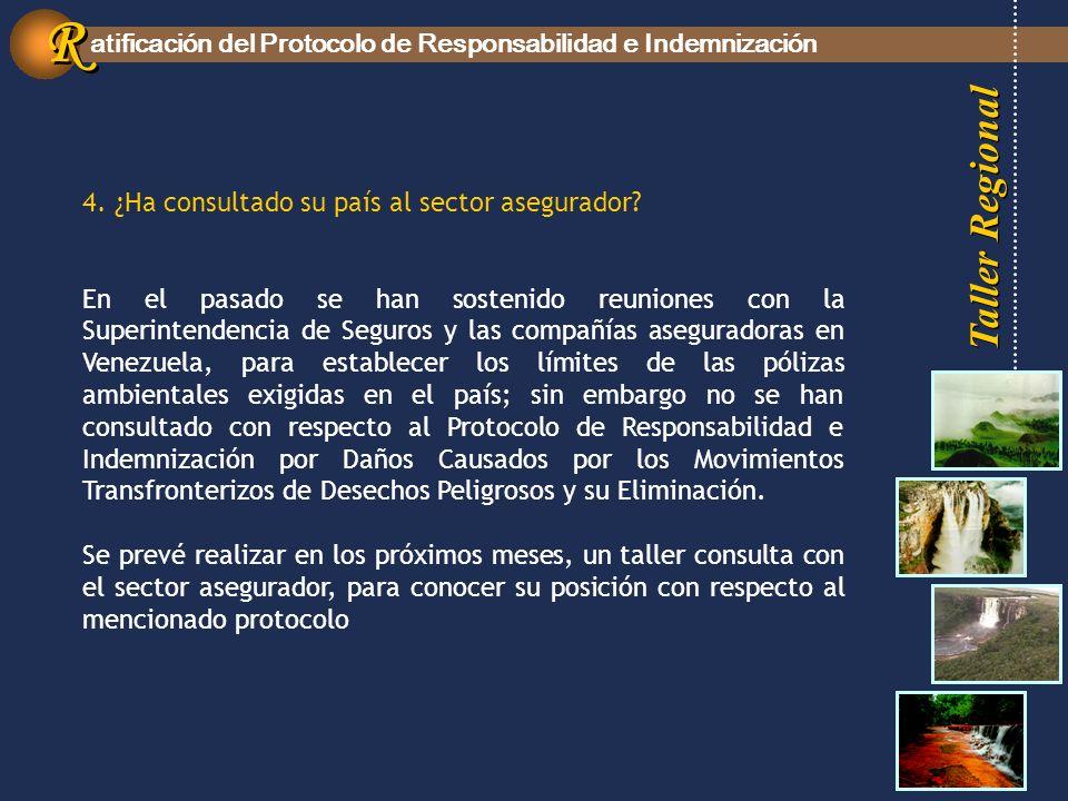 Taller Regional atificación del Protocolo de Responsabilidad e Indemnización R R 4.