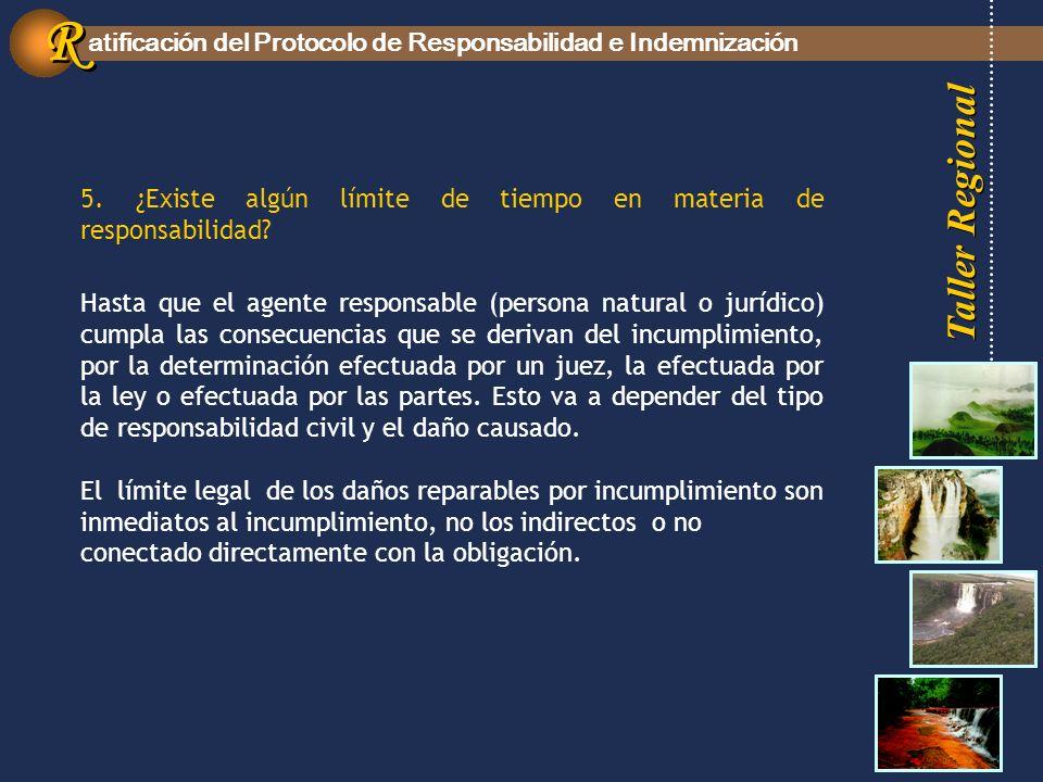 Taller Regional atificación del Protocolo de Responsabilidad e Indemnización R R 5.