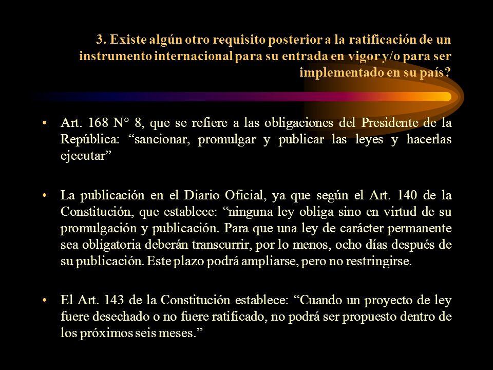 3. Existe algún otro requisito posterior a la ratificación de un instrumento internacional para su entrada en vigor y/o para ser implementado en su pa