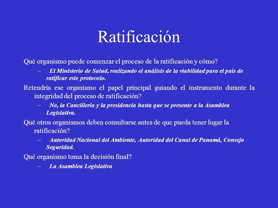 Ratificación Qué organismo puede comenzar el proceso de la ratificación y cómo? – El Ministerio de Salud, realizando el análisis de la viabilidad para