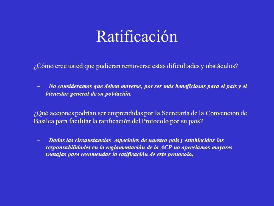 Ratificación ¿Cómo cree usted que pudieran removerse estas dificultades y obstáculos? – No consideramos que deben moverse, por ser más beneficiosas pa