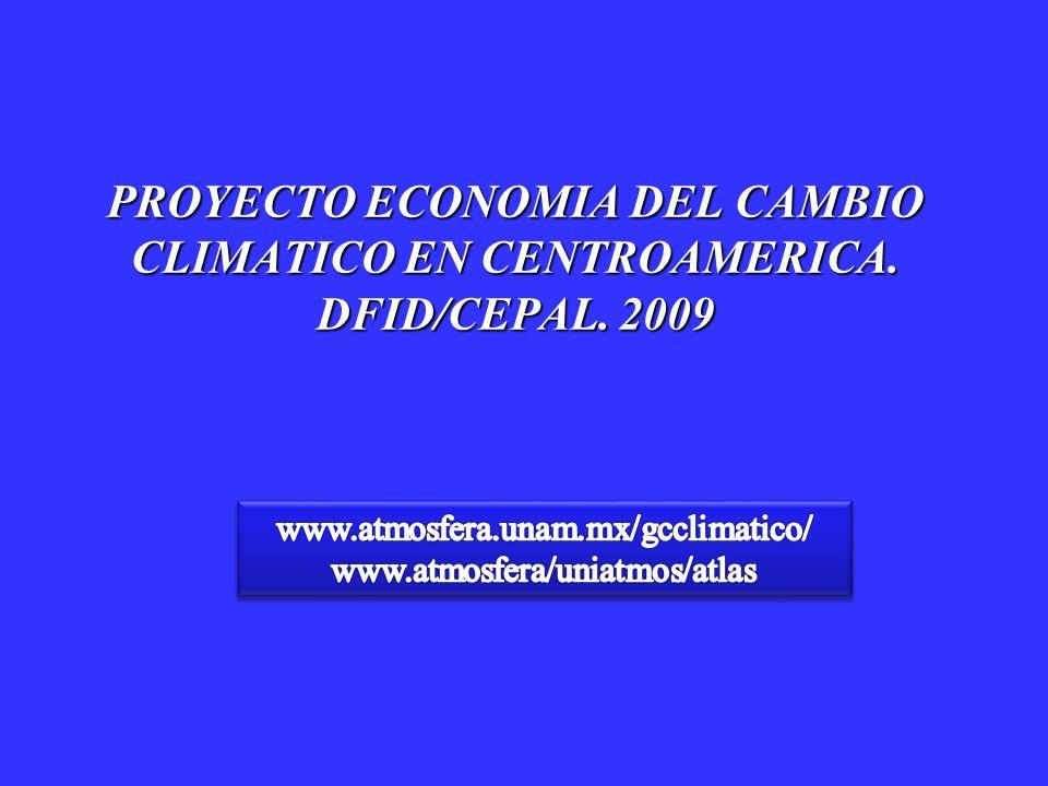 PROYECTO ECONOMIA DEL CAMBIO CLIMATICO EN CENTROAMERICA. DFID/CEPAL. 2009
