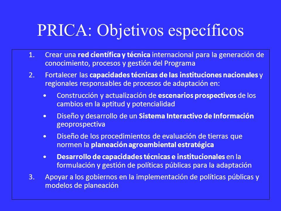 C PRICA: Objetivos específicos 1.Crear una red científica y técnica internacional para la generación de conocimiento, procesos y gestión del Programa