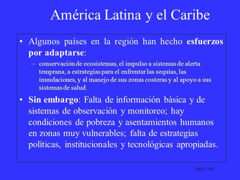 América Latina y el Caribe Algunos países en la región han hecho esfuerzos por adaptarse: –conservación de ecosistemas, el impulso a sistemas de alert