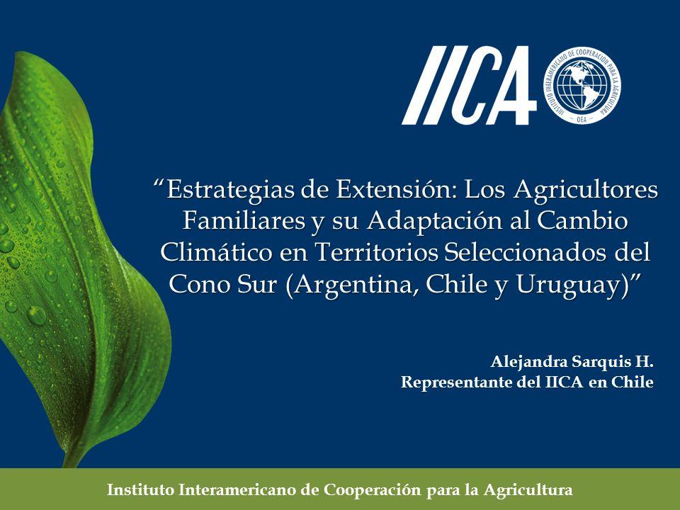 2 ESTRATEGIAS DE EXTENSIÓN: LOS AGRICULTORES FAMILIARES Y SU ADAPTACIÓN AL CAMBIO CLIMÁTICO EN TERRITORIOS SELECCIONADOS DEL CONO SUR (ARGENTINA, CHILE Y URUGUAY) Fondo de Cooperación Técnica 2011