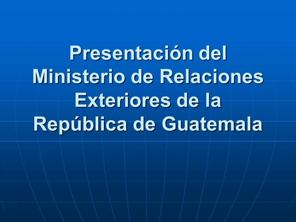 Presentación del Ministerio de Relaciones Exteriores de la República de Guatemala