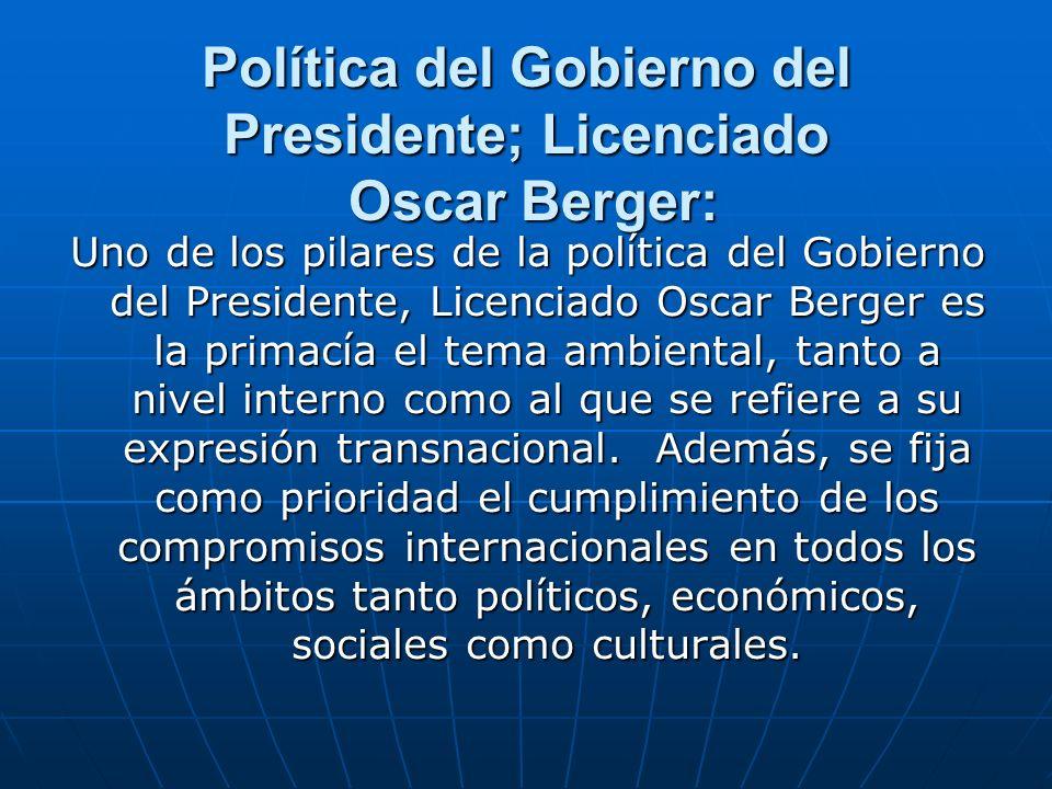 Política del Gobierno del Presidente; Licenciado Oscar Berger: Uno de los pilares de la política del Gobierno del Presidente, Licenciado Oscar Berger