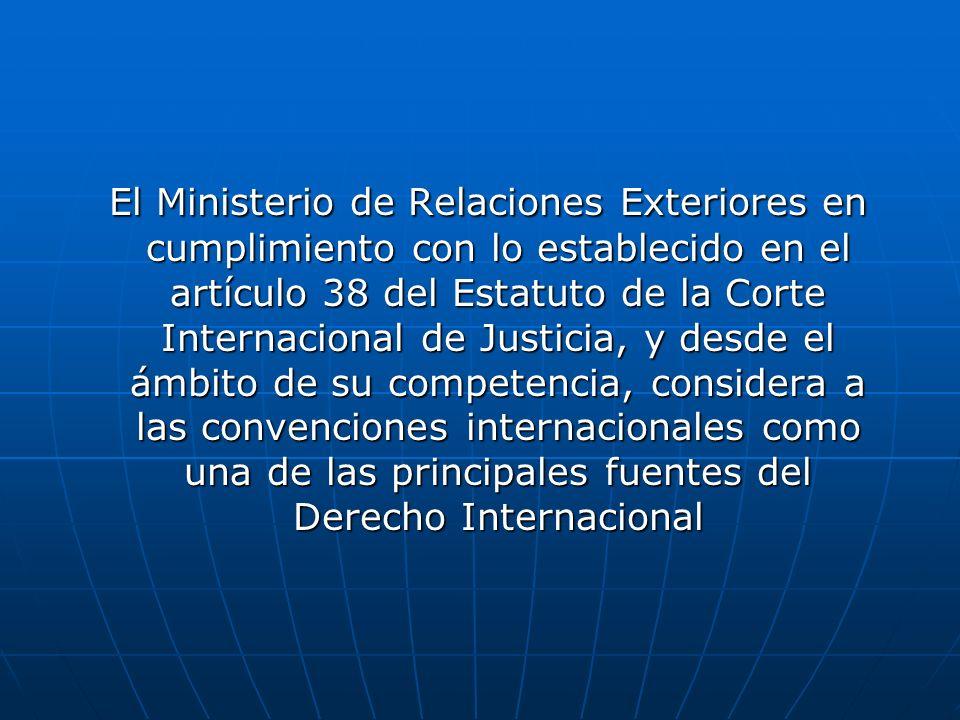 El Ministerio de Relaciones Exteriores en cumplimiento con lo establecido en el artículo 38 del Estatuto de la Corte Internacional de Justicia, y desd