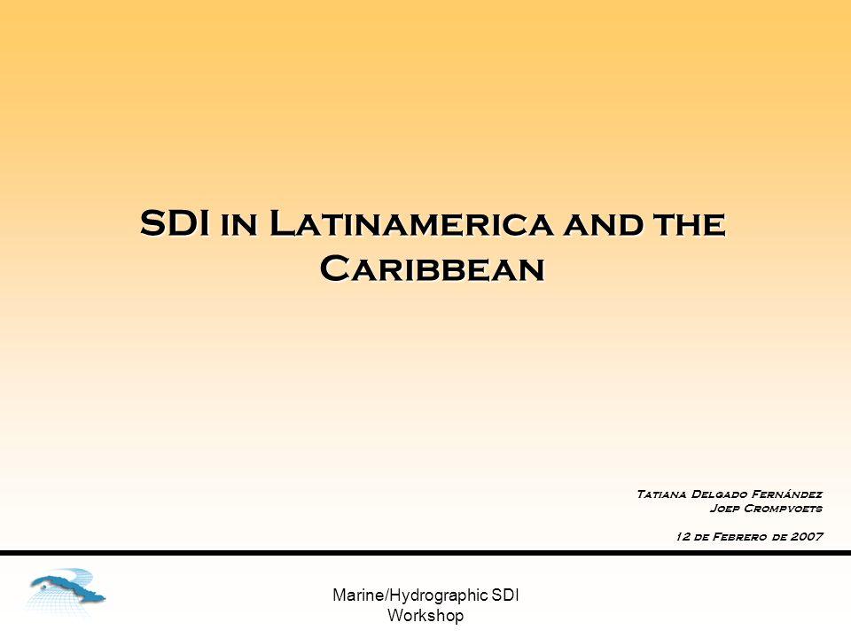 Marine/Hydrographic SDI Workshop Soporte de la investigación Programa Iberoamericano de Ciencia y Tecnología para el Desarrollo (CYTED), creado en 1984 mediante un Acuerdo Marco Interinstitucional firmado por 19 países de América Latina, España y Portugal Proyecto CYTED 606PI0294, IDEDES (2006- 2009, integrado por 18 grupos de 8 países de la región bajo la coordinación de Cuba.