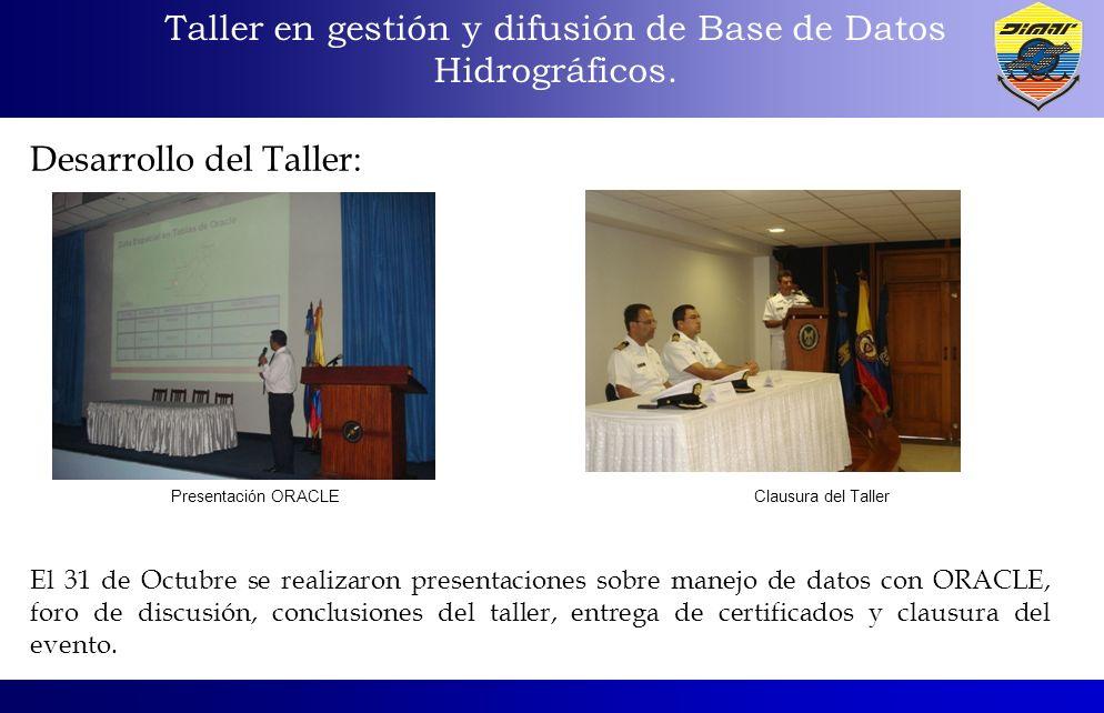 Taller en gestión y difusión de Base de Datos Hidrográficos. Desarrollo del Taller: El 31 de Octubre se realizaron presentaciones sobre manejo de dato
