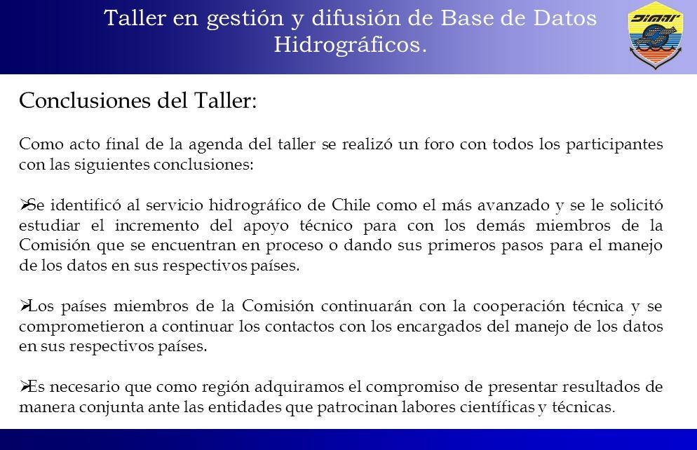 Taller en gestión y difusión de Base de Datos Hidrográficos. Conclusiones del Taller: Como acto final de la agenda del taller se realizó un foro con t