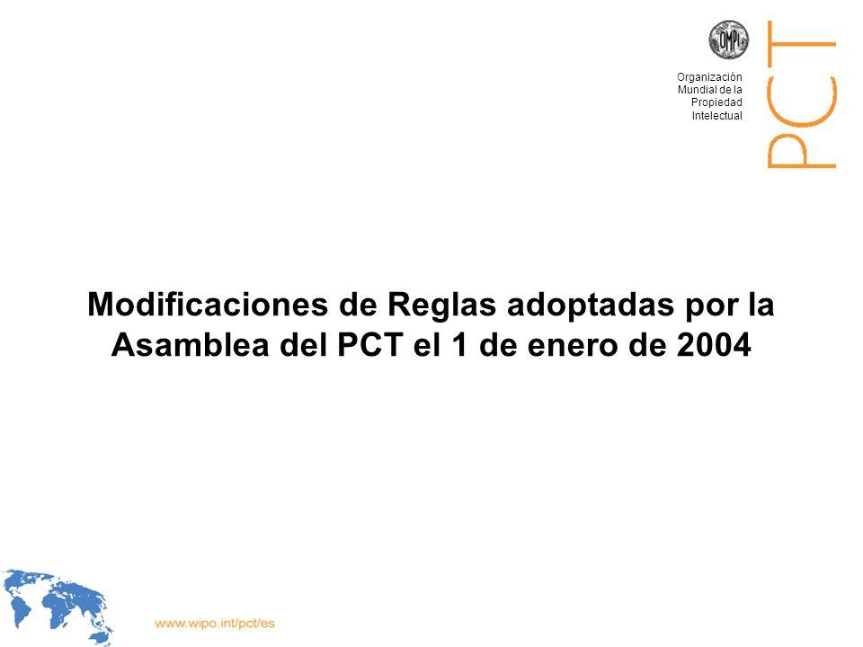 Modificaciones de Reglas adoptadas por la Asamblea del PCT el 1 de enero de 2004 Organización Mundial de la Propiedad Intelectual